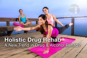 holistic-drug-rehab-new-trend