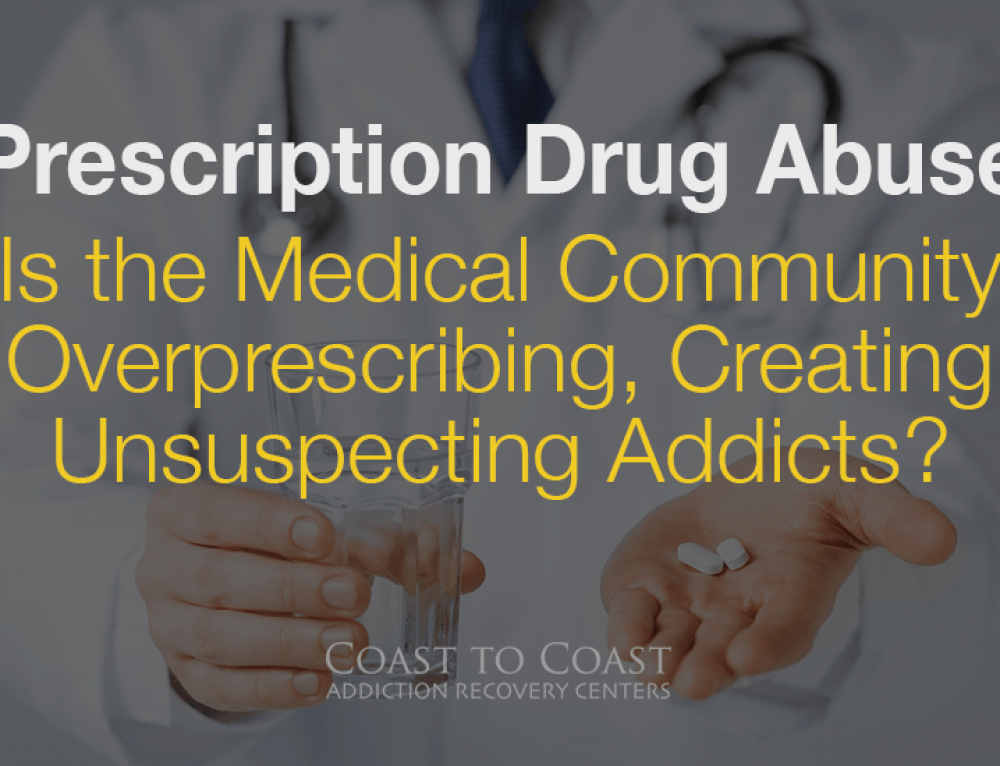 Prescription Drug Abuse – Is the Medical Community  Overprescribing, Creating Unsuspecting Addicts?